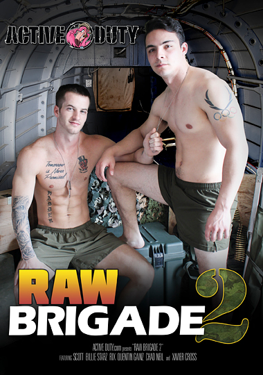 raw brigade 2, active duty, military, bareback, gay, porn, amateur, dink flamingo, Billie Starz, Quentin Gainz, Ollie, Chad Neil, Xavier Cross, Scott Finn