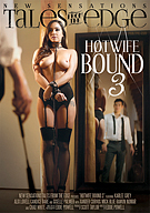 Tales From The Edge: Hotwife Bound 3