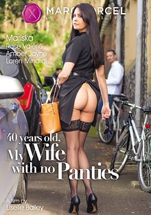 40 Years Old, My Wife With No Panties cover