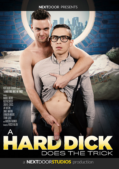 a hard dick does the trick, next door studios, gay, porn, Markie More, Austin Carter, Jay Austin, Jackson Traynor, Dante Martin, Brandon Moore, Gabriel Cross, Ethan Slade