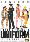 I Love Trans In Uniform