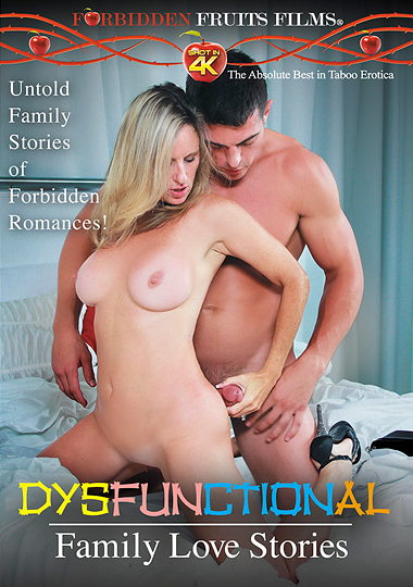 dysfunctional family love stories, taboo, porn, forbidden fruits, Jodi West, Deauxma, Reagan Foxx, Synthia Fixx, Cherie Deville, Alexis Fawx, Johnny Champ, Brad Knight, Damon Dice, Johnny Castle, Levi Cash