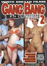 Gang Bang Black Guys VS White Guys 2
