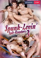 spunk-lovin' spit roasters 3, staxus, euro, gay, porn, twink, twunk, threeway, threesome, bareback, uncut, jeffrey lloyd