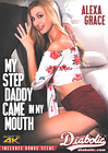 My Step Daddy Came In My Mouth