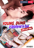 Young, Dumb And Splattered In Cum One Last Time