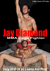 Jay Diamond MMA Cage Fighter
