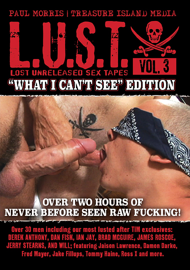 lust 3, treasure island media, what i can't see, lost unreleased sex tapes, gay, porn, bareback