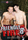 Friendly Fire 8