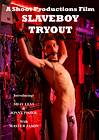 Slaveboy Tryout