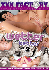 The Wetter The Better 2