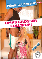 Private Lustschweine: Omas Grosser Lollipop