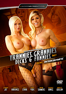 Trannies, Grannies Dicks And Fannies