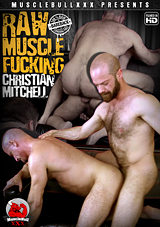 Raw Muscle Fucking Christian Mitchell