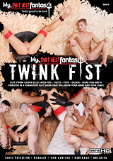 My Dirtiest Fantasy: Twink Fist