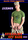 Straight Off Base: Solo Jaxson