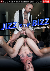 Gentlemen 22: Jizz Is The Bizz