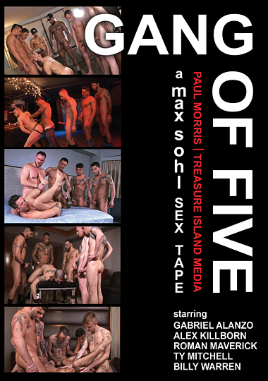gang of five, treasure island media, gangbang, bareback, gay, porn, Billy Warren, Alex Killborn, Ty Mitchell, Roman Maverick, Gabriel Alanzo, Cris Knight, Alejandro Vez, Boy Banks, K'oz, Joel Someone, Rory Stone, Ryan Powers, Esteban Orive, Rafael Carreras, Casanova, Gabriel D'Alessandro, Kannon, Seth Knight, Hans Berlin, Cesar Xes, Rob Yaeger, Luke Harding, Fx Rijos, Billy Blanco, Sam Bridle, Mr. Cali
