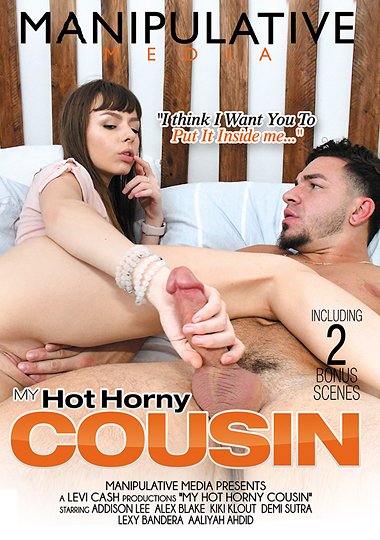 my hot horny cousin, manipulative media, Alex Blake, Ajaa XXX, Lexy Bandera, Aaliyah Hadid, Kiki Klout, Addison Lee