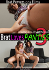 Brat Loves Panties 3