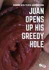 Juan Opens Up His Greedy Hole