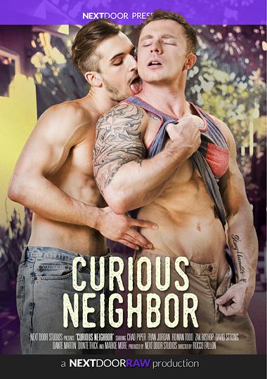 curious neighbor, next door raw, bareback, Markie More, Donte Thick, Ryan Jordan, David Strong, Roman Todd, Dante Martin, Zak Bishop, Chad Piper