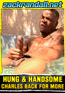 Hung And Handsome Charles Back For More