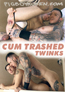 Cum Trashed Twinks