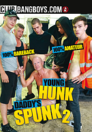 Young Hunk Daddy's Spunk 2