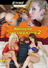 Mommy, Me And A Black Cock 2