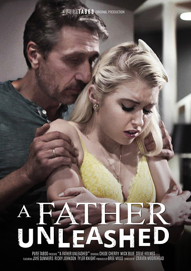 father unleashed, chloe cherry, steve holmes, mick blue, tyler knight, ricky johnson, jaye summers, taboo, interracial, threeway, threesome, dp, double penetration, creampie