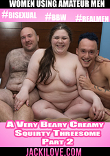 A Very Beary Creamy Squirty Threesome 2