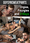 Orgies, Fourgies, And 3-Ways
