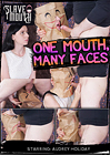 One Mouth, Many Faces