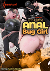 Just A Little Anal Bug Girl