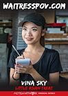 Waitress POV: Vina Sky: Little Asian Treat