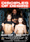 Disciples Of Desire: Bad Cop - Bad City