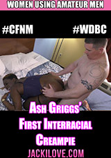 Ash Griggs' First Interracial Creampie