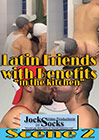 Latin Friends With Benefits 2: In The Kitchen