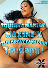 Squirtamaniac Maxine X The Great Canadian Tsunami