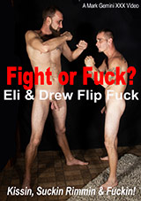 Fight Or Fuck: Eli And Drew Flip Fuck