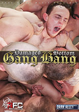 Damaged Bottom Gang Bang