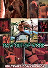 Raw Out Of Work