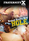 Breed Pretty Boy Hole