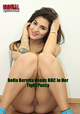 Bella Beretta Needs BBC In Her Tight Pussy