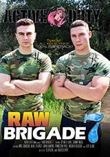 Raw Brigade 7