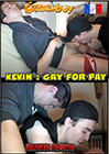 Kevin: Gay For Pay