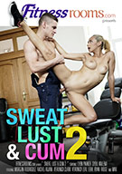 Sweat, Lust And Cum 2