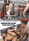 Pumped Raw