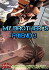 My Brother's Friend 3